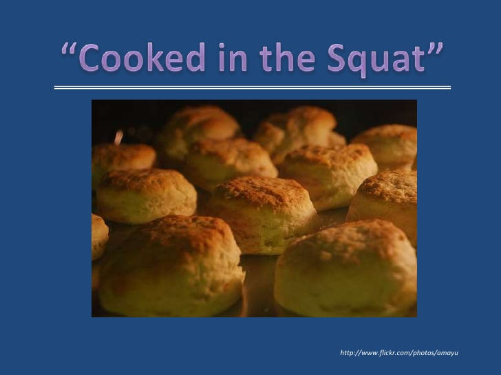 Cooked in the Squat